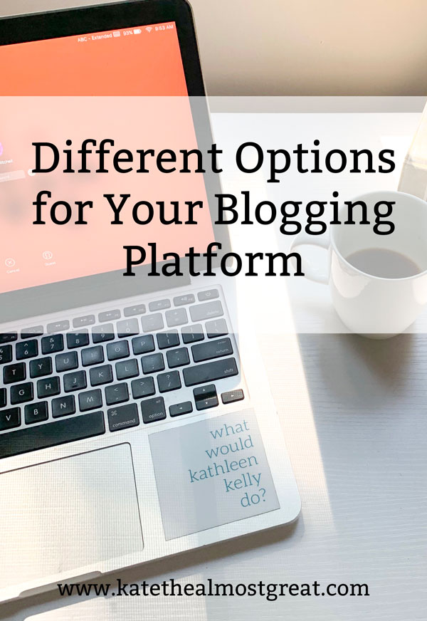 what blogging platform should I use, blogging, blog advice, blog tips, blogging advice, blogging tips, self-hosted WordPress, self-hosted blog, what is self-hosted, what's the difference between WordPress.com and WordPress.org, Blogger, SquareSpace, Wix, what is a blog platform
