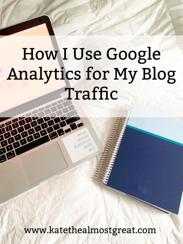 how to track blog traffic in Google Analytics, how to use Google Analytics, about Google Analytics, how to use Google Analytics, Google Analytics for beginners, how to use Google Analytics for your blog, how to use Google Analytics as a blogger