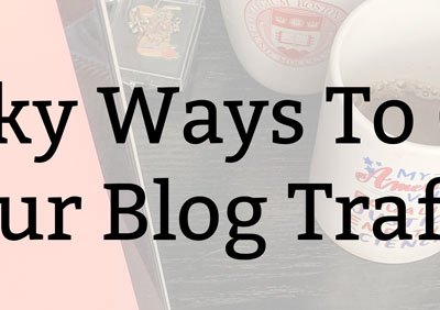 Sneaky Ways To Grow Your Blog Traffic | Kate the (Almost) Great