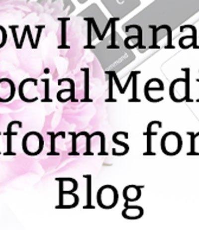 How I Manage Social Media Platforms for My Blog