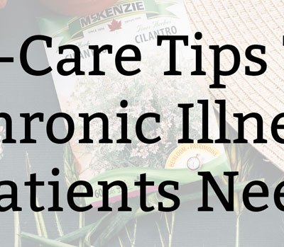 Self-Care Tips That Chronic Illness Patients Need | Health & Lifestyle