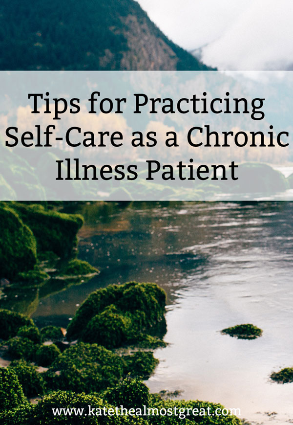 self-care tips, self-care for chronic illness, self-care for chronic pain, chronic illness self-care, chronic pain self-care, what is self-care, how to practice self-care, what is self-care