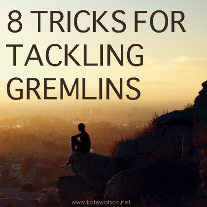 KateWatson net      Conscious   Creative Living with Kate Watson      page 5 8 Tricks for Tackling Your Gremlins