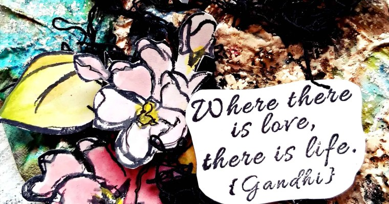 Where There is Love, There Is Life: Mixed Media Art Journal Layout