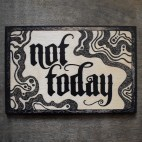 """Not Today - 4x6"""" Wood Engraving"""