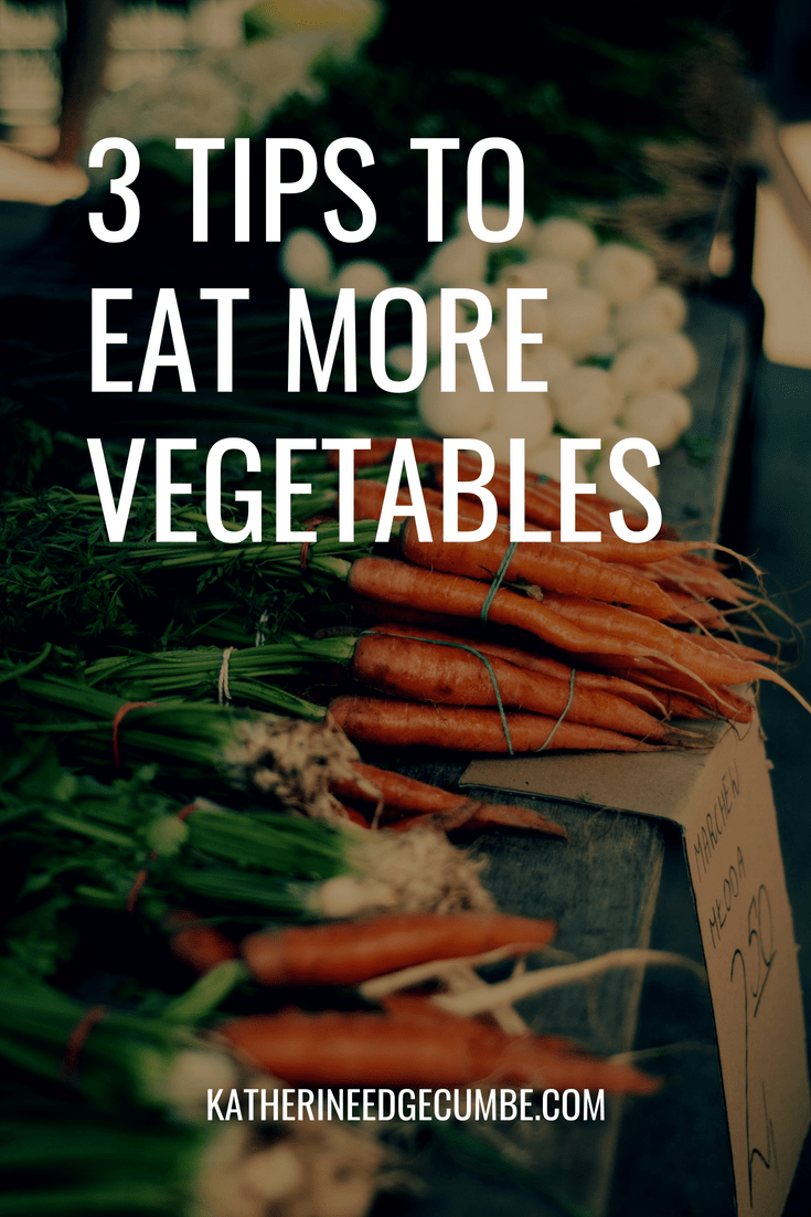 How to eat more vegetables. 3 tips to eat more vegetables every single day. Sharing 3 ideas on how to eat more vegetables. #healthynutrition #eathealthy #cleaneating #weightloss #eatmorevegetables