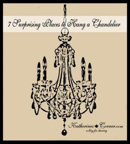 7 surprising places to hang a chandelier-katherines corner