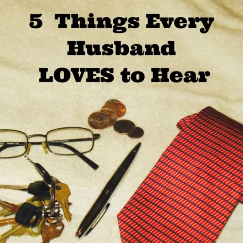 5 things every husband likes to hear