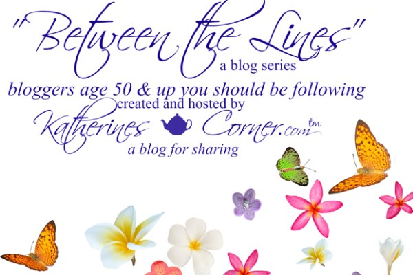 between the lines blog series featured bloggers age 50 plus