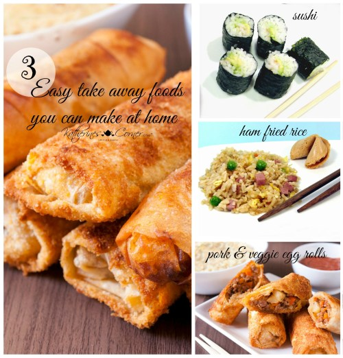3 easy take away foods you can make at home katherines corner