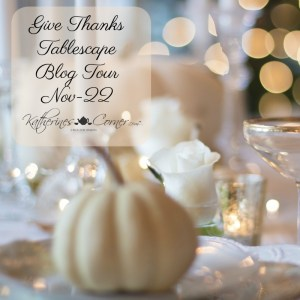 Sign Up For the give thanks tablescape blog tour