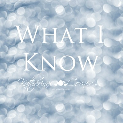 What I Know