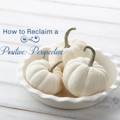 how to reclaim a positive perspective