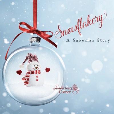 snowflakery a snowman story