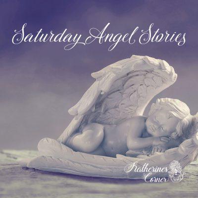 saturday angel stories