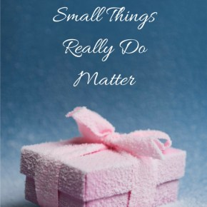 Morning Motivation, Small Things Matter