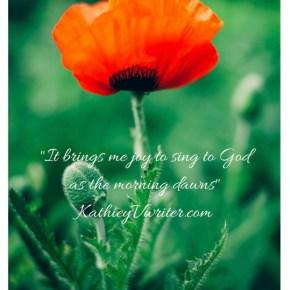 "Morning Motivation ""I will Sing in the Morning"""