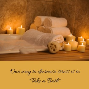 Need Stress Relief?  Take a Bath!