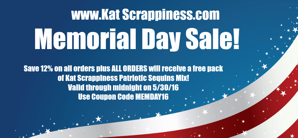 Kat Scrappiness Memorial Day Sale