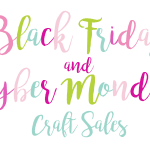 Black Friday & Cyber Monday Craft Sales