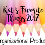 Kat's Favorite Craft Organization Products – 2017