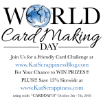 World Card Making Day! (and an update from Kat)