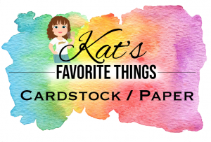 Kat's Favorite Cardstock and Papers