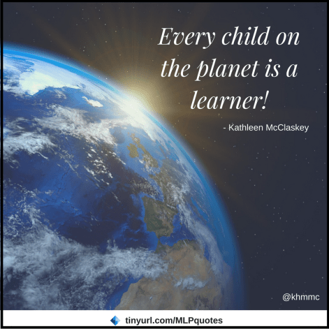 Every childon the planet is a learner