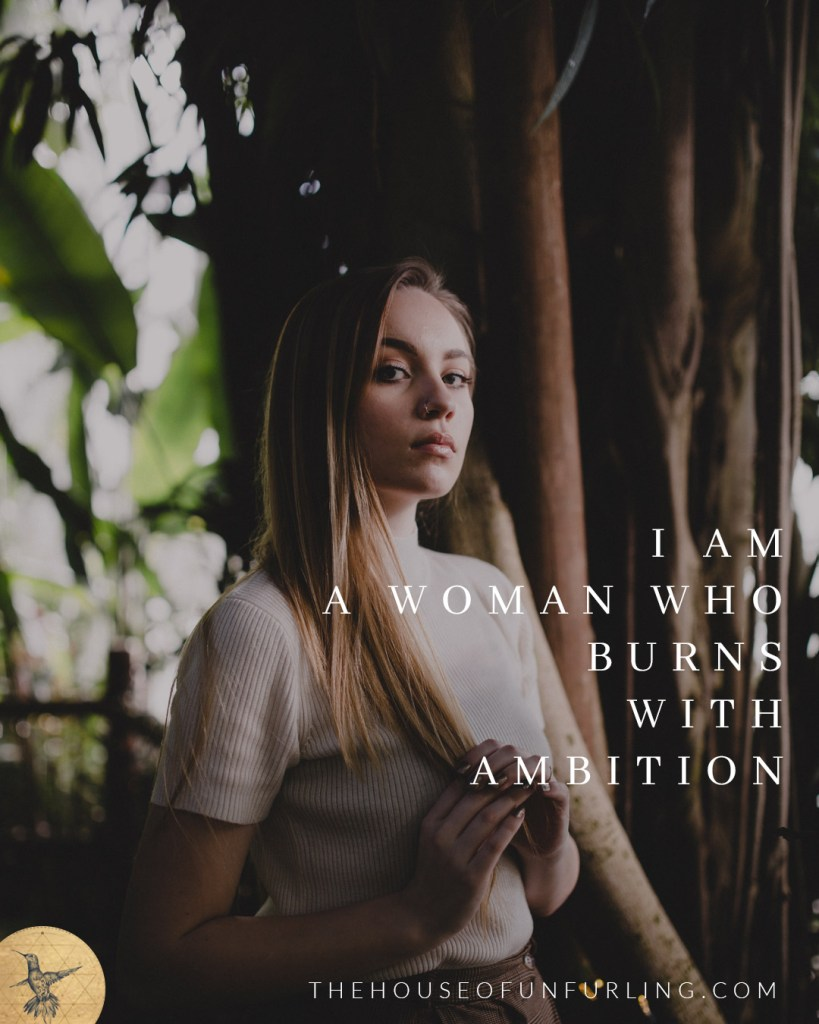 I am a woman who burns with ambition. Click to read the Full Article: 6 keys to focused feminine flow in business - SOULFUL SUCCESS - kathleensaelens.com
