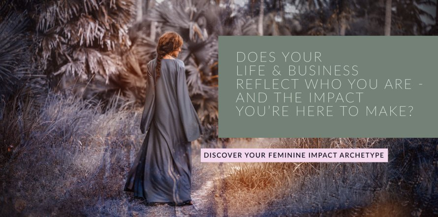 Does your life & business reflect who you are - and the impact you're here to make? >>>> Take the quiz and discover your Feminine Impact Archetype.