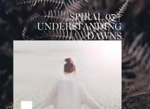 The Journey Of Awakening - Spiral 07 | Understanding Dawns