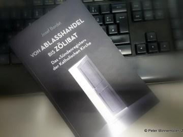 """Josef Bordat. Von Ablaßhandel bis Zölibat. Das """"Sündenregister"""" der Katholischen Kirche. Rückersdorf. Lepanto Verlag 2017 17,90 EUR ISBN: 978-3-942605-16-8"""