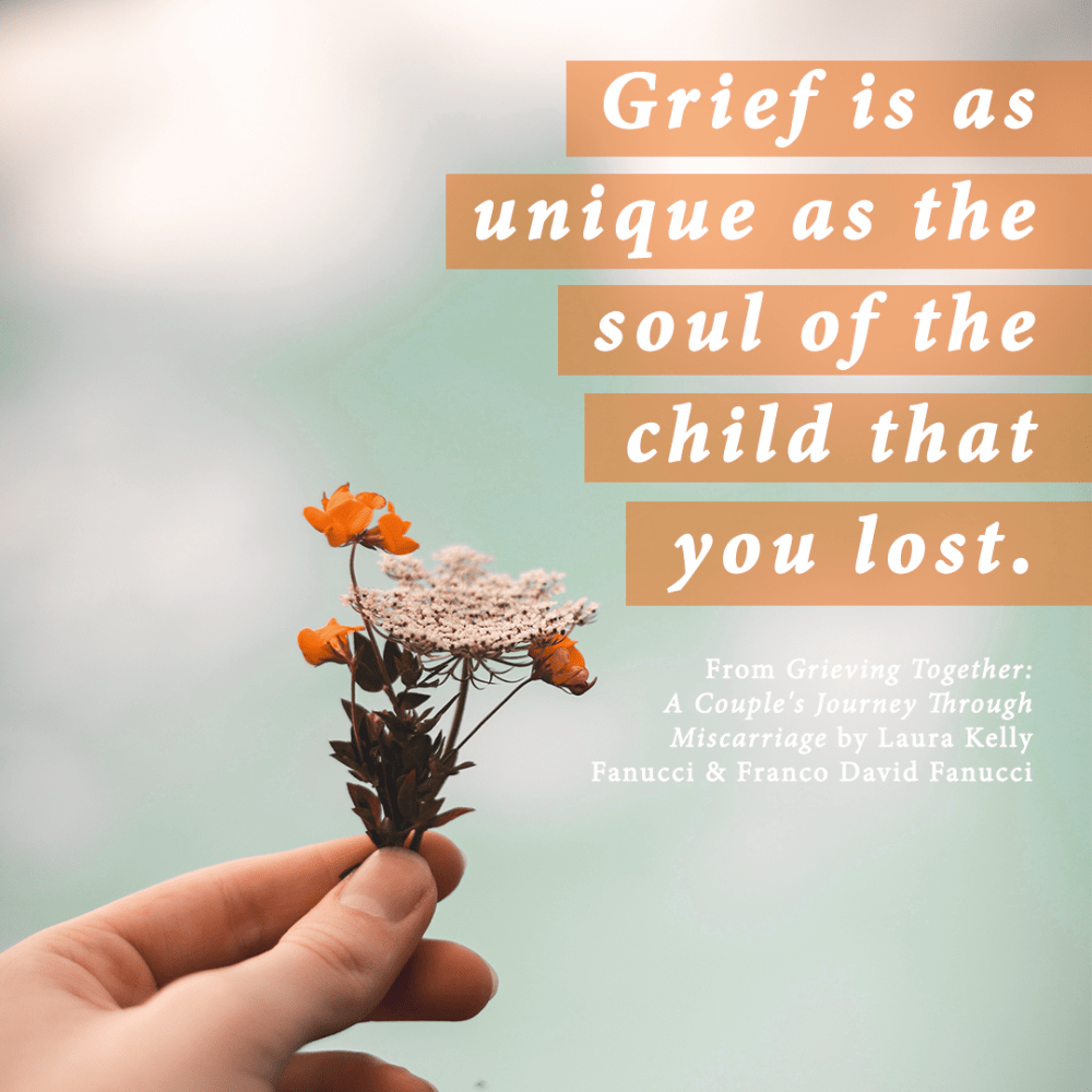 """Grief is as unique as the soul of the child that you lost."" Excerpt from Grieving Together."