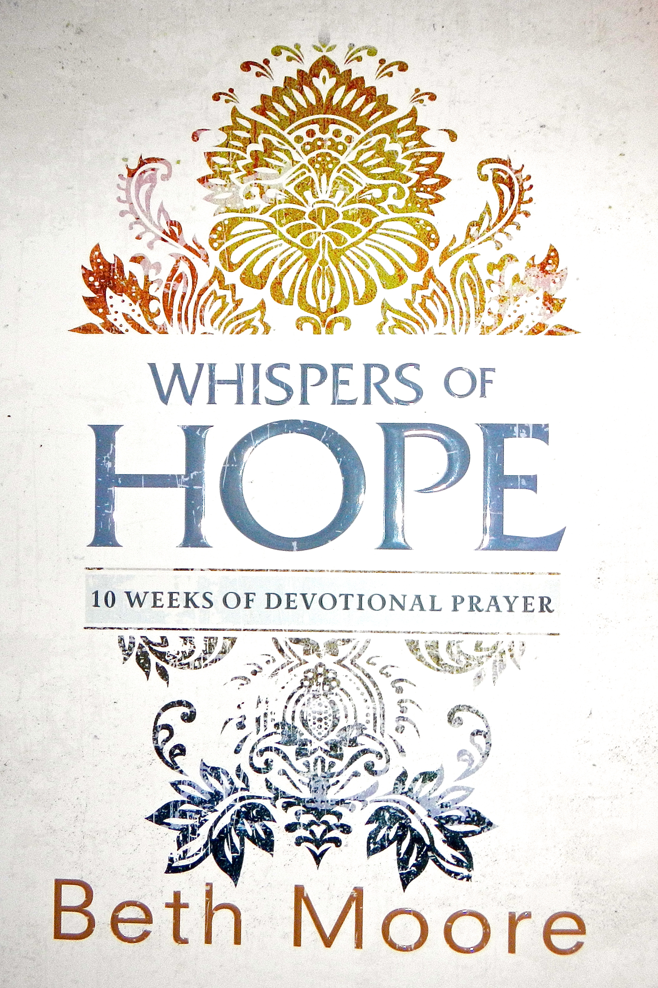 Whispers Of Hope By Beth Moore