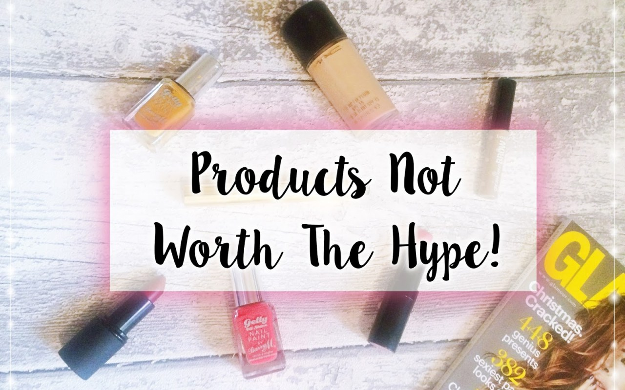 Products Not Worth The Hype!
