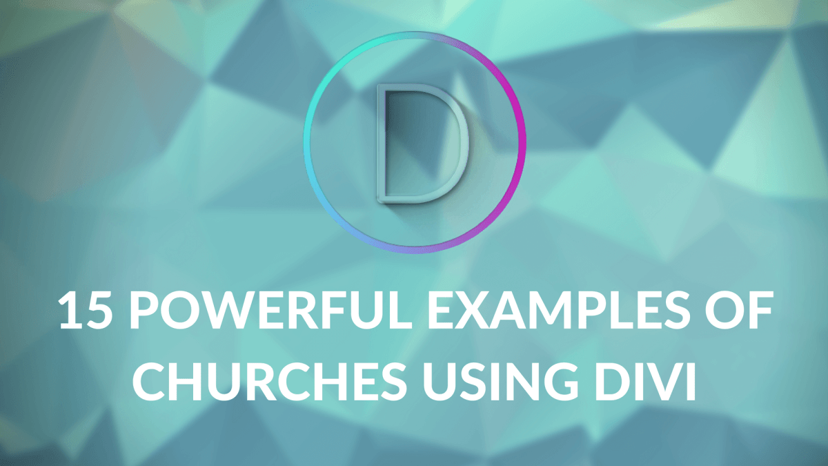 15 Powerful Examples of Churches Using the Divi Theme