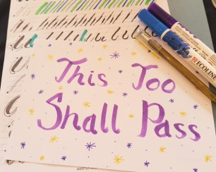 My Calligraphy Practice - the Phrase 'This Too Shall Pass'
