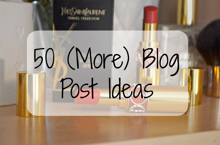 50 (More) Blog Post Ideas