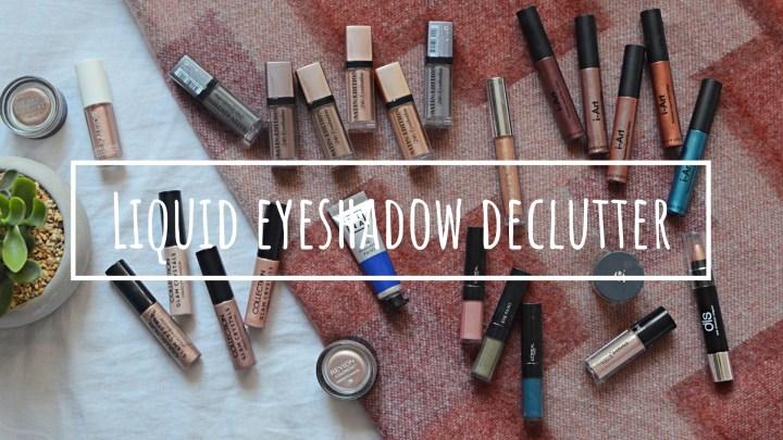 Liquid Eyeshadows | Makeup Declutter 18/19