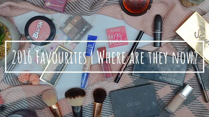 2016 Favourites | Where Are They Now?