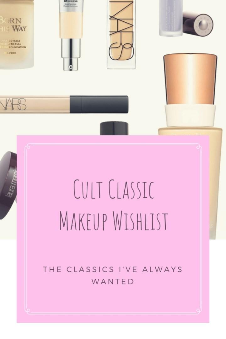Cult Classic Makeup Wishlist 1
