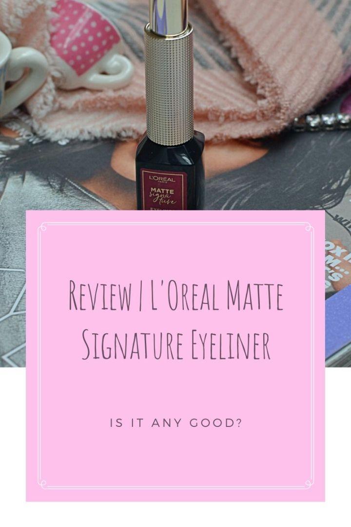 Review | L'Oreal Matte Signature Eyeliner
