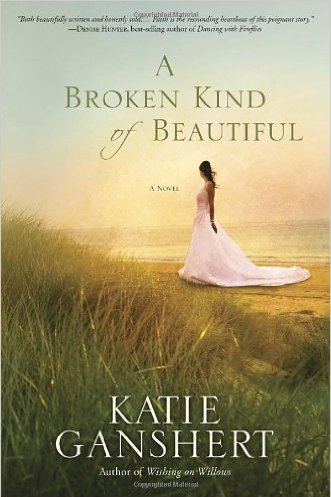 A Broken Kind of Beautify by Katie Ganshert