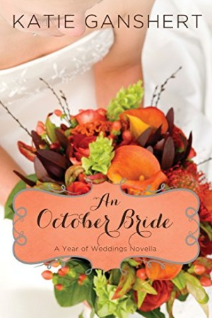 An October Bride by Katie Ganshert
