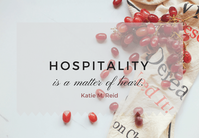 Hospitality is a matter of the heart quote by Katie M. Reid for At the Picket Fence blog