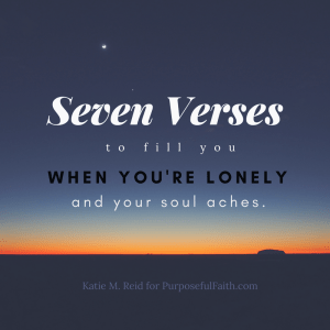 Seven Verses to Comfort You When You're Lonely