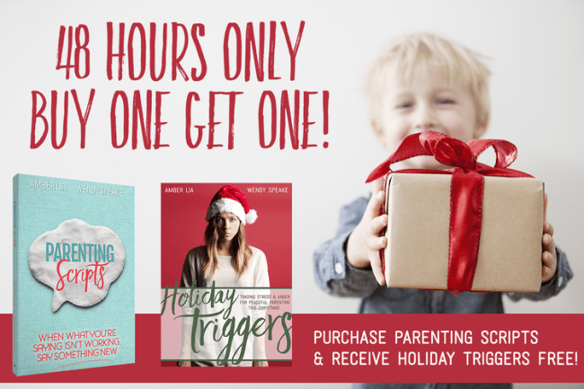 Purchase Parenting Scripts and receive Holiday Triggers book for free limited time deal