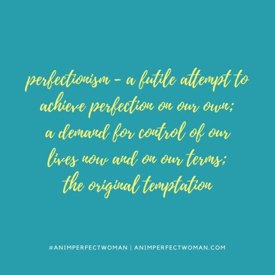 Perfection is the original temptation quote by Kim Hyland author of An Imperfect Woman