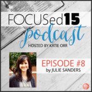 FOCUSed15 Podcast {Julie Sanders}