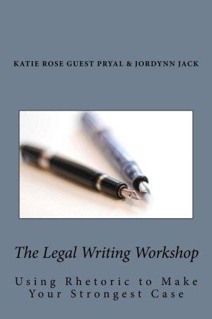 THE LEGAL WRITING WORKSHOP, 2nd Ed.